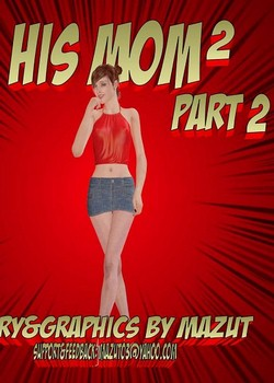 [Mazut] – His Mom 2 – Part 2