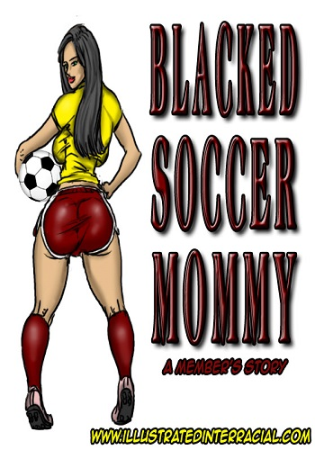 illustratedinterracial – Blacked Soccer Mommy