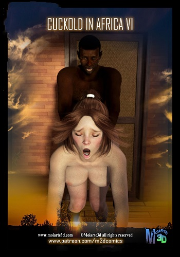 Cuckold in Africa 6 – Moiarte