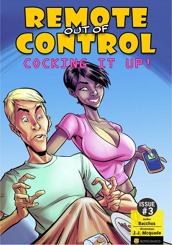 Remote out of Control – Cocking it Up 3